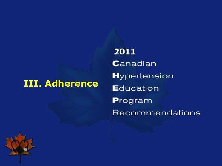 2011 III. Adherence