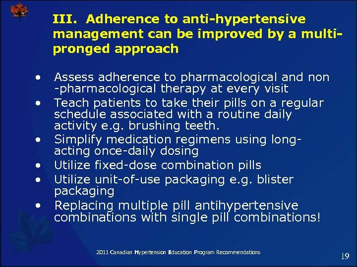 III. Adherence to anti-hypertensive management can be improved by a multipronged approach • •