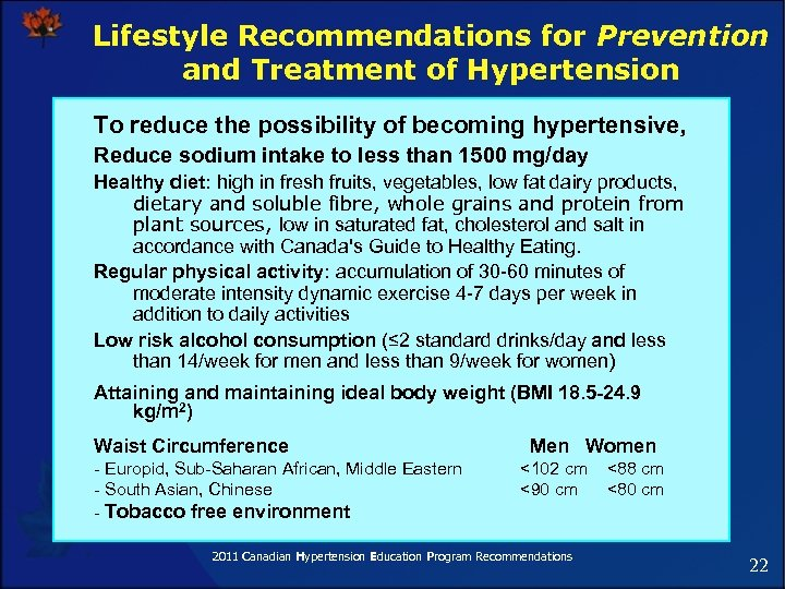 Lifestyle Recommendations for Prevention and Treatment of Hypertension To reduce the possibility of becoming