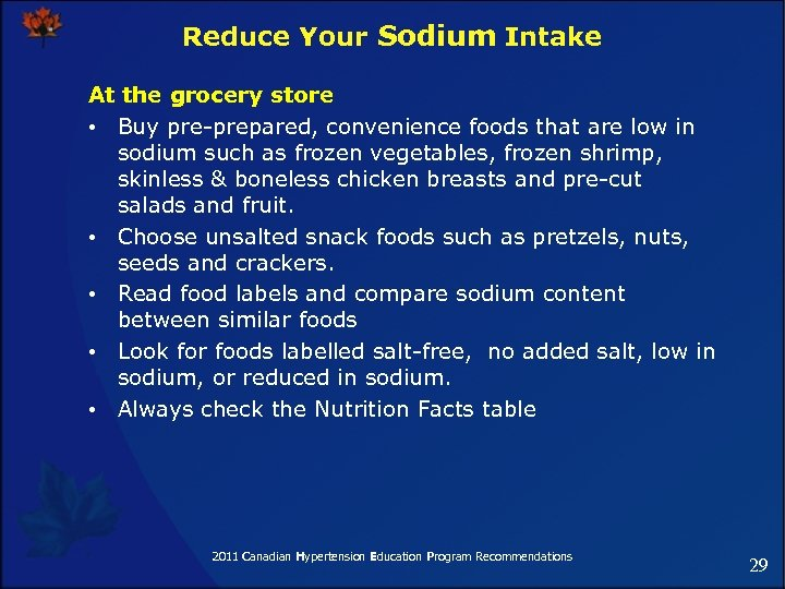 Reduce Your Sodium Intake At the grocery store • Buy pre-prepared, convenience foods that