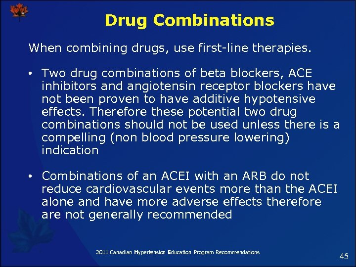 Drug Combinations When combining drugs, use first-line therapies. • Two drug combinations of beta