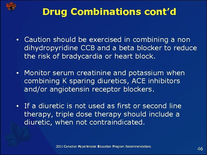 Drug Combinations cont'd • Caution should be exercised in combining a non dihydropyridine CCB