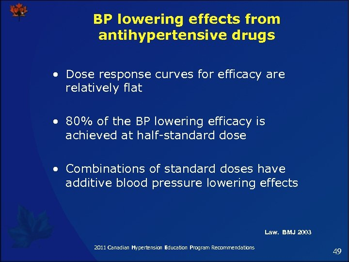 BP lowering effects from antihypertensive drugs • Dose response curves for efficacy are relatively