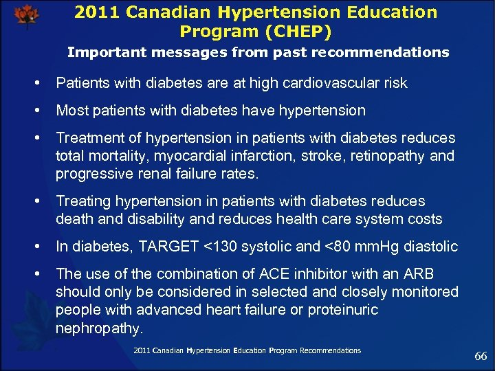 2011 Canadian Hypertension Education Program (CHEP) Important messages from past recommendations • Patients with