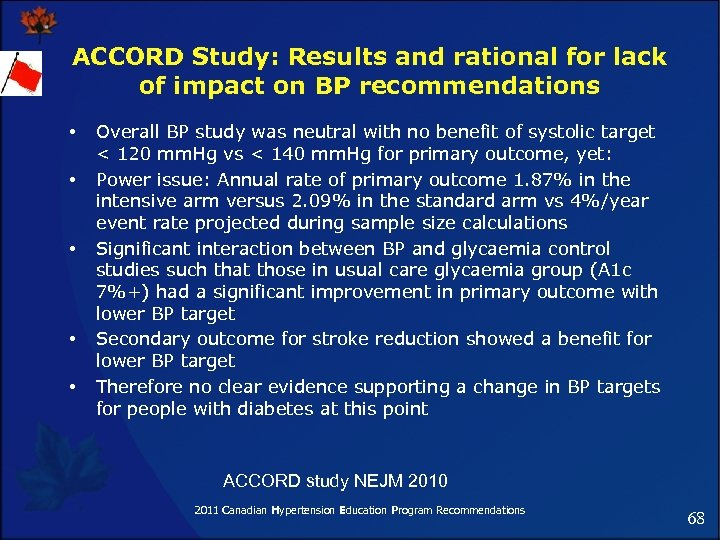 ACCORD Study: Results and rational for lack of impact on BP recommendations • •