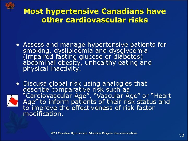 Most hypertensive Canadians have other cardiovascular risks • Assess and manage hypertensive patients for