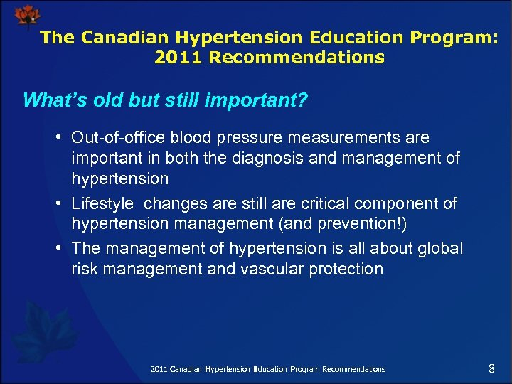 The Canadian Hypertension Education Program: 2011 Recommendations What's old but still important? • Out-of-office