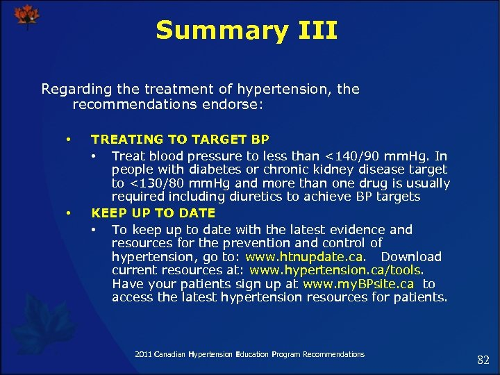 Summary III Regarding the treatment of hypertension, the recommendations endorse: • • TREATING TO