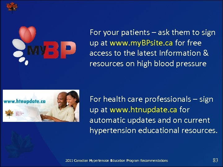 For your patients – ask them to sign up at www. my. BPsite. ca