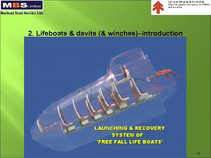 Marland Boat Service Ltd. 2. Lifeboats & davits (& winches)–introduction 22