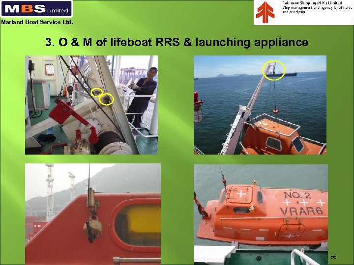 Marland Boat Service Ltd. 3. O & M of lifeboat RRS & launching appliance