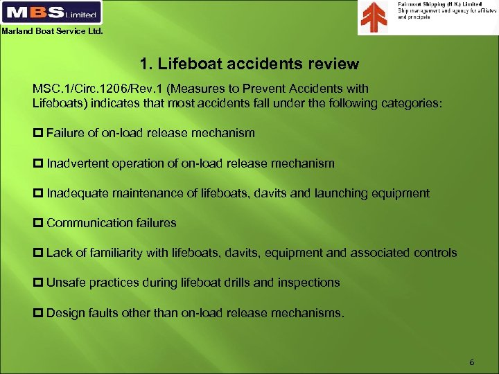 Marland Boat Service Ltd. 1. Lifeboat accidents review MSC. 1/Circ. 1206/Rev. 1 (Measures to
