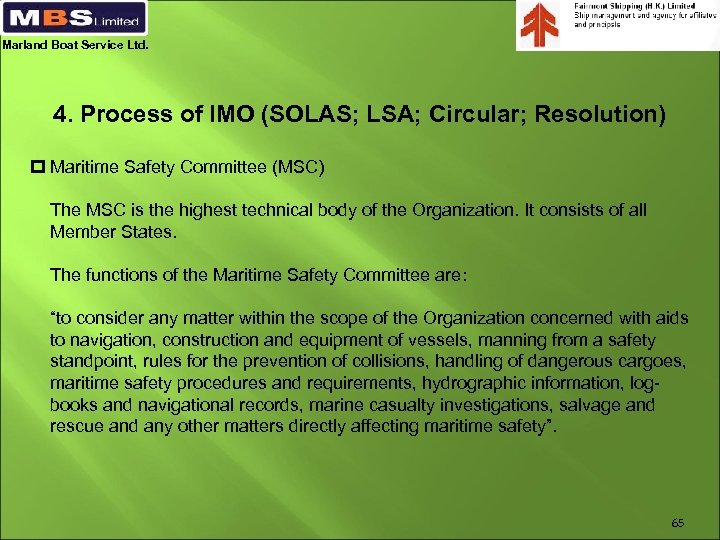 Marland Boat Service Ltd. 4. Process of IMO (SOLAS; LSA; Circular; Resolution) p Maritime