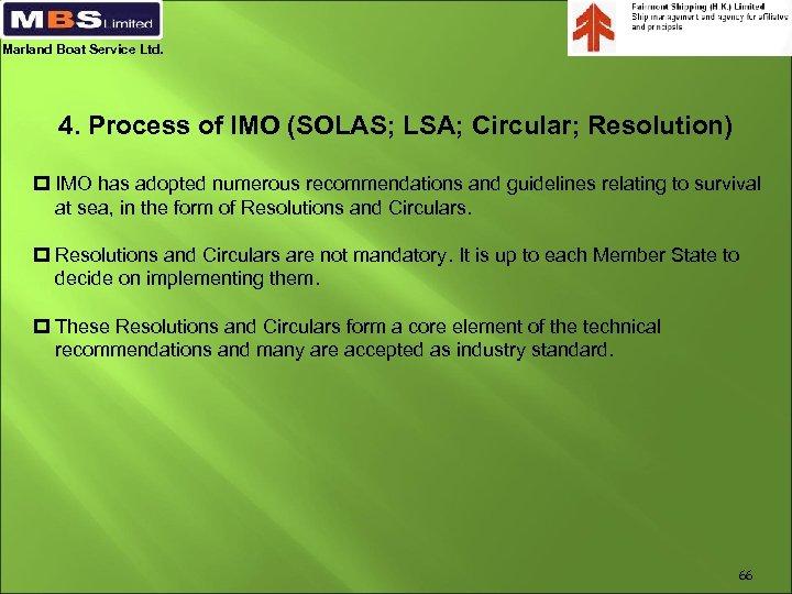 Marland Boat Service Ltd. 4. Process of IMO (SOLAS; LSA; Circular; Resolution) p IMO