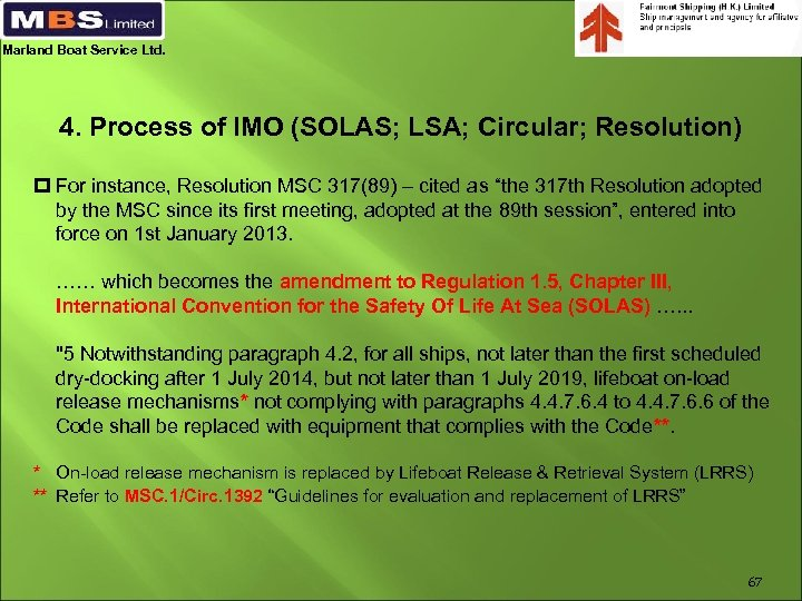 Marland Boat Service Ltd. 4. Process of IMO (SOLAS; LSA; Circular; Resolution) p For