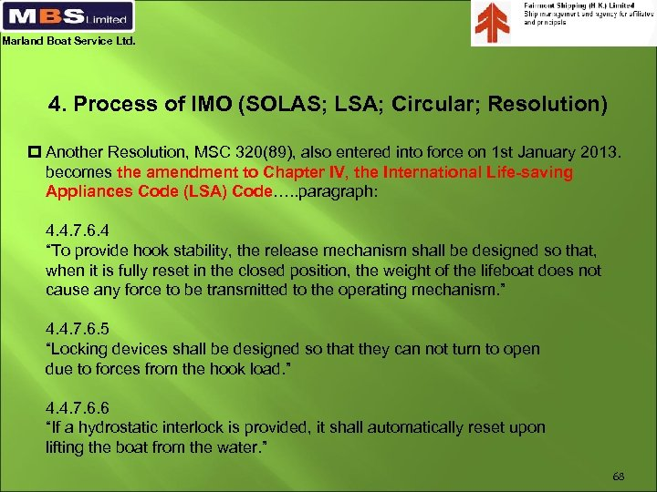 Marland Boat Service Ltd. 4. Process of IMO (SOLAS; LSA; Circular; Resolution) p Another