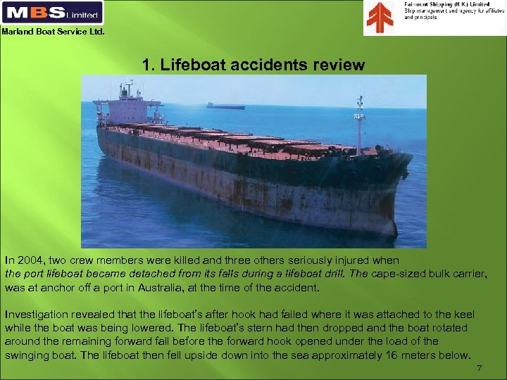 Marland Boat Service Ltd. 1. Lifeboat accidents review In 2004, two crew members were