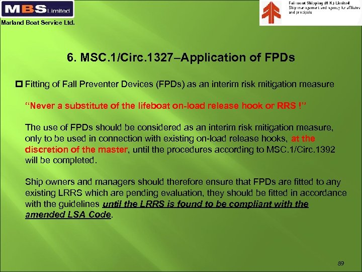 Marland Boat Service Ltd. 6. MSC. 1/Circ. 1327–Application of FPDs p Fitting of Fall
