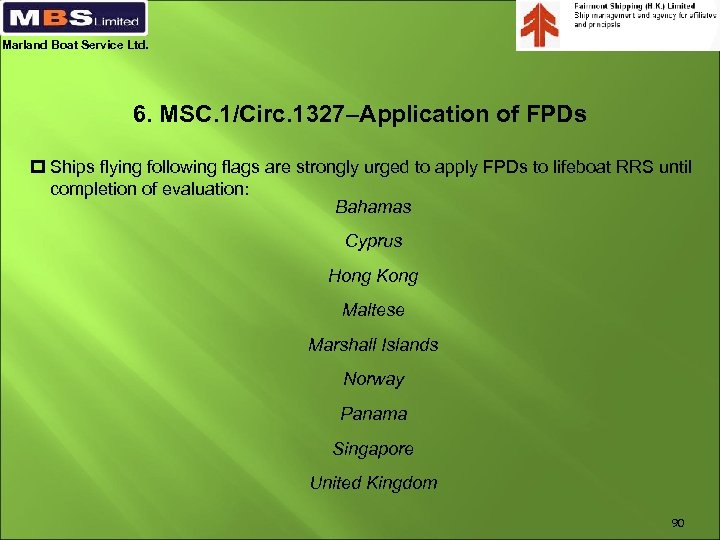 Marland Boat Service Ltd. 6. MSC. 1/Circ. 1327–Application of FPDs p Ships flying following