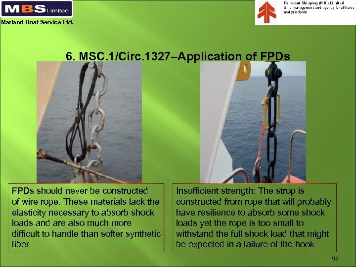 Marland Boat Service Ltd. 6. MSC. 1/Circ. 1327–Application of FPDs should never be constructed