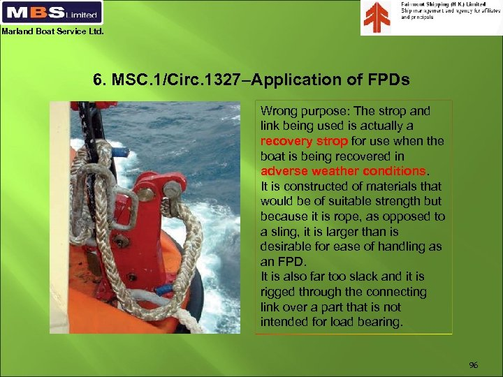 Marland Boat Service Ltd. 6. MSC. 1/Circ. 1327–Application of FPDs Wrong purpose: The strop