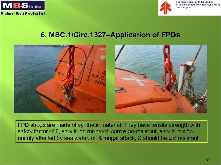 Marland Boat Service Ltd. 6. MSC. 1/Circ. 1327–Application of FPDs FPD strops are made