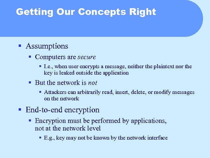Getting Our Concepts Right § Assumptions § Computers are secure § I. e. ,
