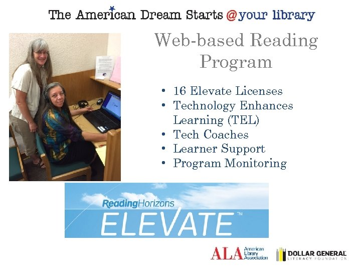 Web-based Reading Program • 16 Elevate Licenses • Technology Enhances Learning (TEL) • Tech