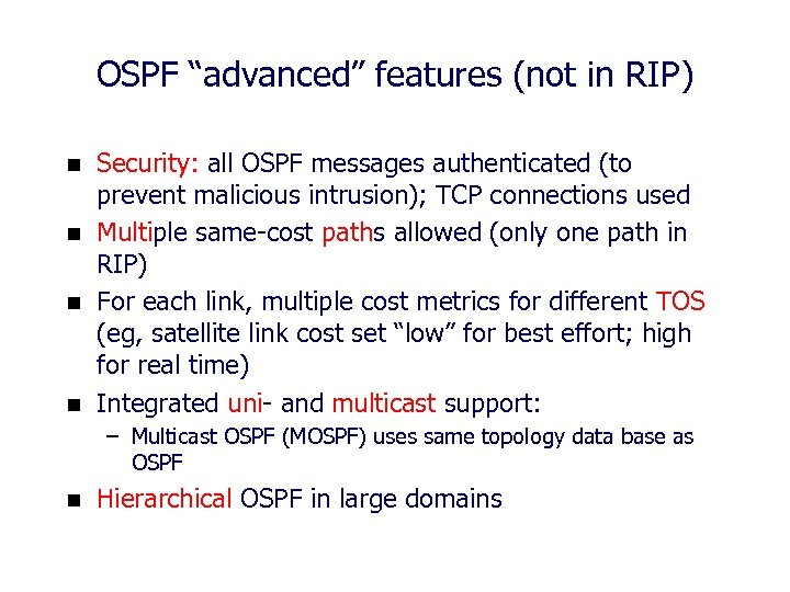 "OSPF ""advanced"" features (not in RIP) n n Security: all OSPF messages authenticated (to"