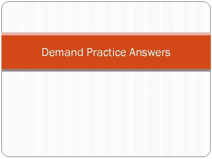 Demand Practice Answers