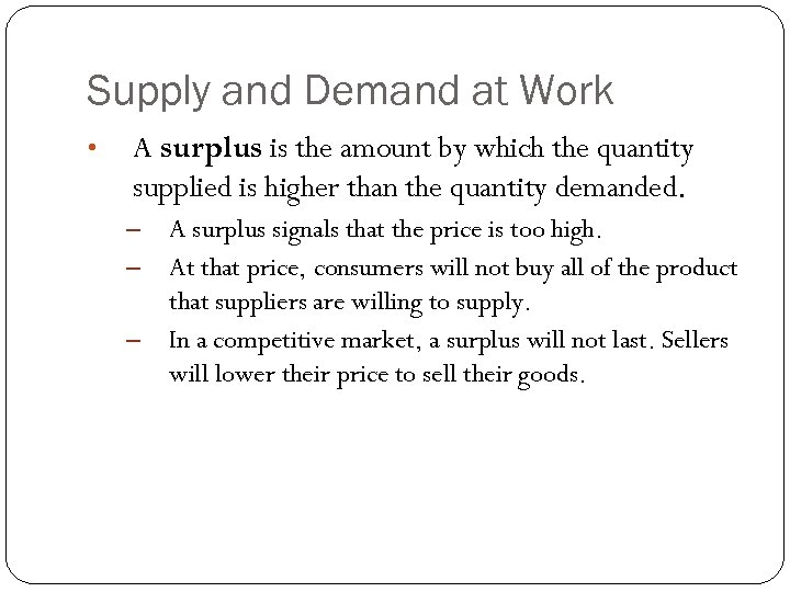 Supply and Demand at Work • A surplus is the amount by which the