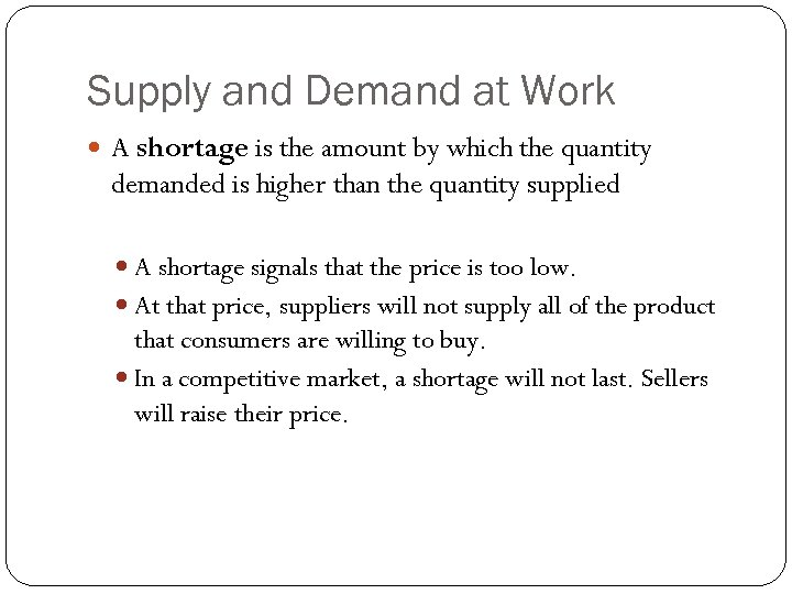Supply and Demand at Work A shortage is the amount by which the quantity