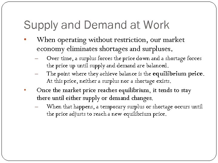 Supply and Demand at Work • When operating without restriction, our market economy eliminates
