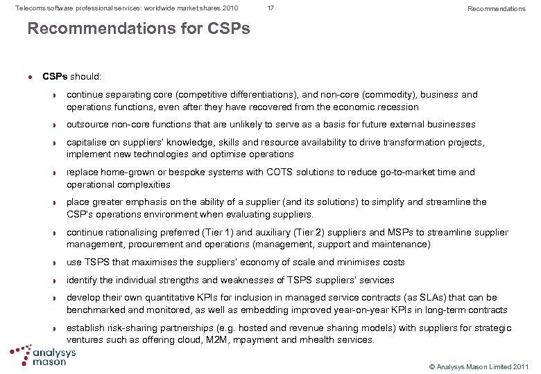 Telecoms software professional services: worldwide market shares 2010 17 Recommendations for CSPs should: continue