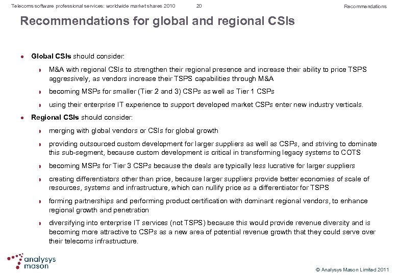 Telecoms software professional services: worldwide market shares 2010 20 Recommendations for global and regional