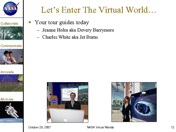KM Collaborate Let's Enter The Virtual World… Your tour guides today – Jeanne Holm