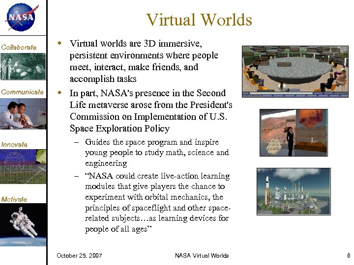 KM Collaborate Communicate Innovate Motivate Virtual Worlds Virtual worlds are 3 D immersive, persistent
