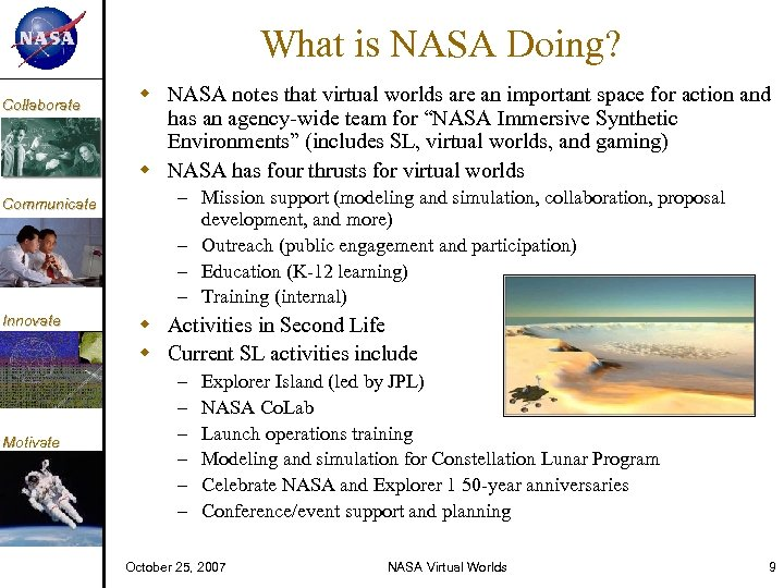 KM Collaborate Communicate Innovate Motivate What is NASA Doing? NASA notes that virtual worlds
