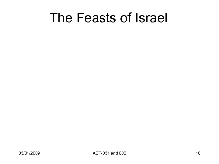 The Feasts of Israel 03/01/2009 AET-031 and 032 10
