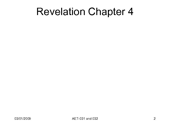Revelation Chapter 4 03/01/2009 AET-031 and 032 2