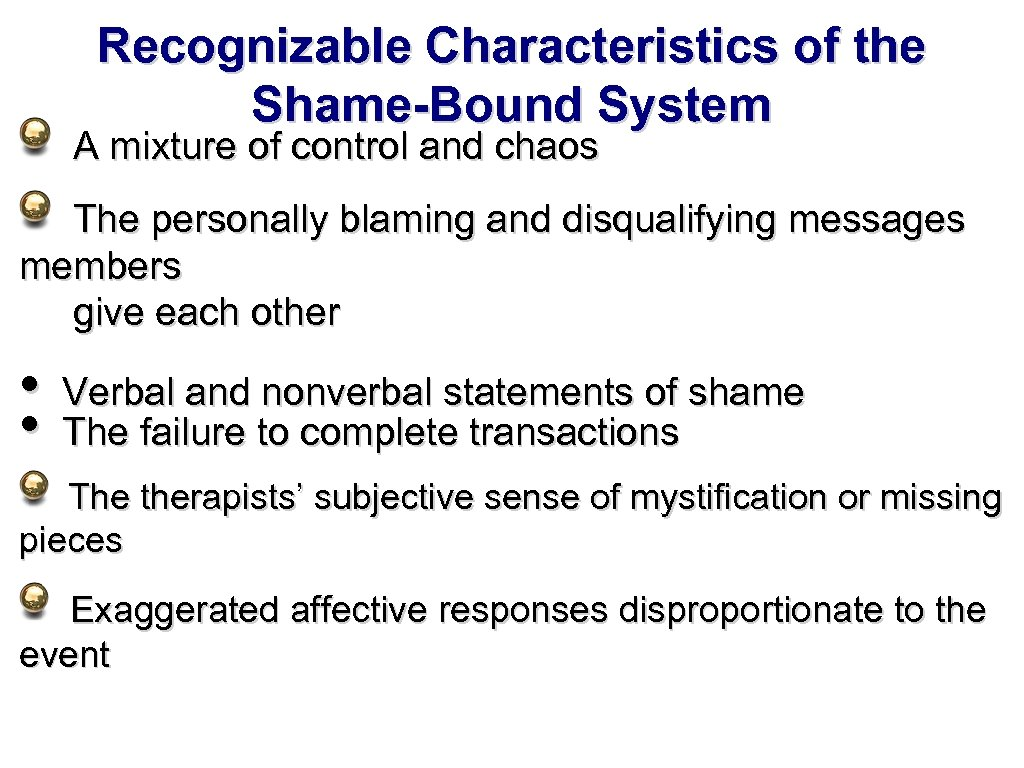 Recognizable Characteristics of the Shame-Bound System A mixture of control and chaos The personally