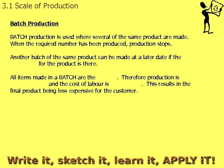 3. 1 Scale of Production Batch Production BATCH production is used where several of
