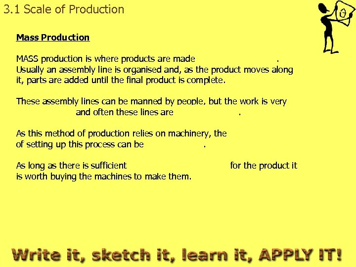 3. 1 Scale of Production Mass Production MASS production is where products are made