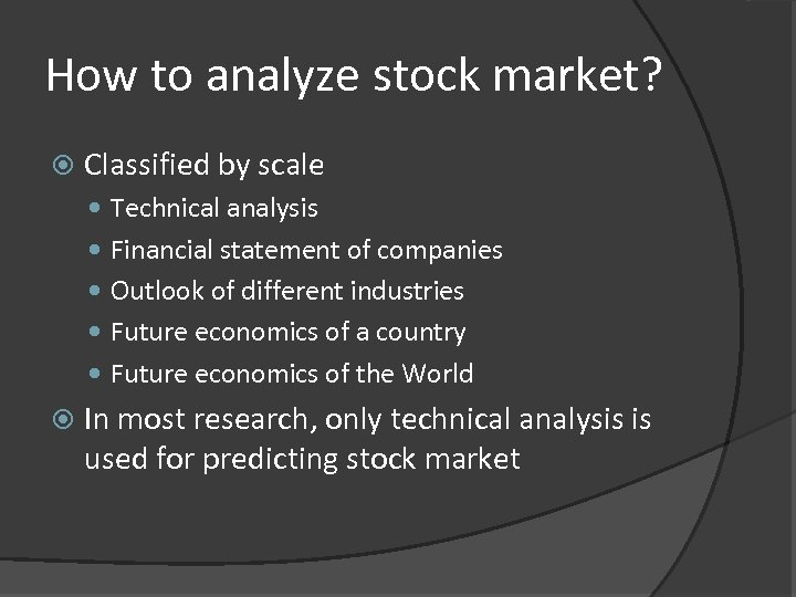 How to analyze stock market? Classified by scale Technical analysis Financial statement of companies