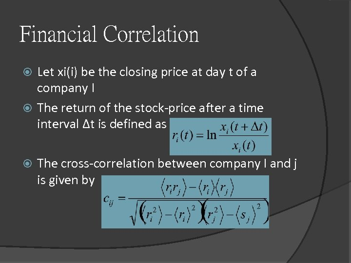 Financial Correlation Let xi(i) be the closing price at day t of a company