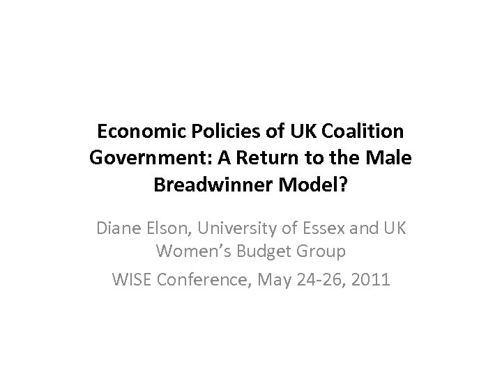 Economic Policies of UK Coalition Government: A Return to the Male Breadwinner Model? Diane