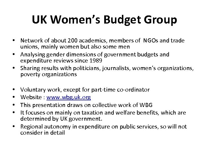 UK Women's Budget Group • Network of about 200 academics, members of NGOs and