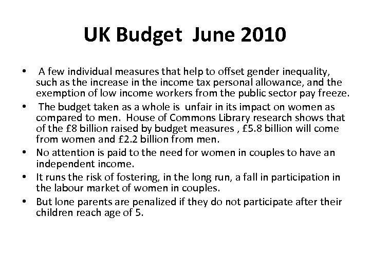 UK Budget June 2010 • • • A few individual measures that help to