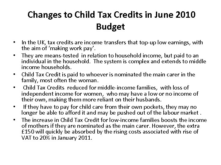 Changes to Child Tax Credits in June 2010 Budget • In the UK, tax