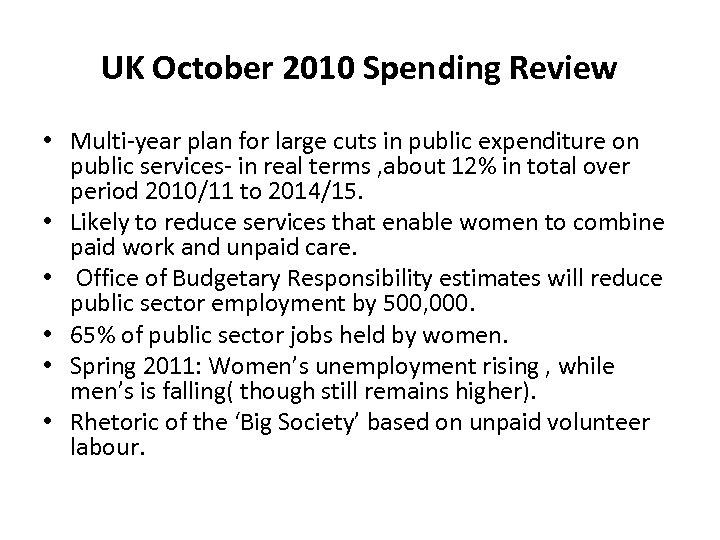 UK October 2010 Spending Review • Multi-year plan for large cuts in public expenditure